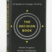 The Decision Book: 50 Models For Strategic Thinking By Mikael Krogerus, Roman Tschäppeler, Philip Earnhart & Jenny Piening- Assorted One