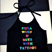 SWEET LORD O'MIGHTY! PIZZA WEED & BOYS WIT TATTOOS HALTER(BLACK)