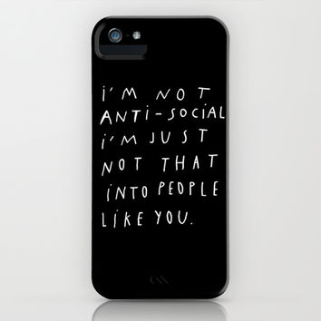 I AM NOT ANTI-SOCIAL iPhone   iPod Case by WASTED RITA