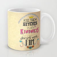 Kill them with Kindness Mug by Papyrusaurus