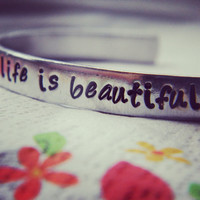 Life is beautiful  available in  aluminum /copper/brass bracelet 1/4 inch wide