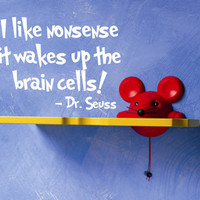 Dr Seuss Quote Vinyl Wall Decal &#x27;I like nonsense it by InitialYou