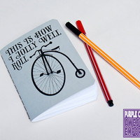 This Is How I Jolly Well Roll Notebook by purplecactusdesign