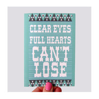 Clear EYES Full HEARTS Can't Lose Print Greeting by Katnawlins