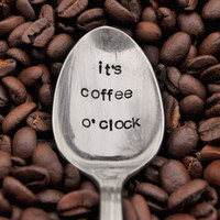 IT'S COFFEE O'CLOCK Hand Stamped Vintage by jessicaNdesigns