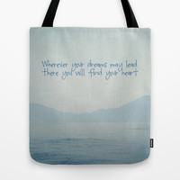 Wherever your dreams may lead Tote Bag by Around the Island (Robin Epstein)