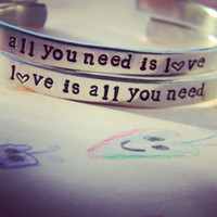 All you need is love/love is all you need two aluminum bracelet 1/4 inch wide