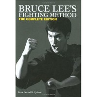 Bruce Lee's Fighting Method: The Complete Edition [Hardcover]