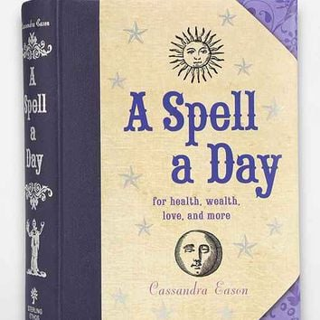 A Spell A Day For Health Wealth Love And More By Cassandra
