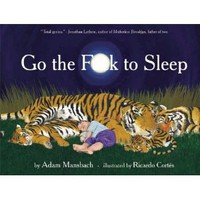 Go the F**k to Sleep:  Adam Mansbach, Ricardo Cortes