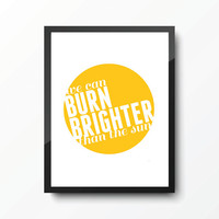 FUN. lyrics We Are Young art print - We Can Burn Brighter Than The Sun - Yellow - Typography