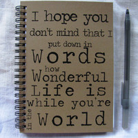 I hope you don't mind that I put down in words - 5 x 7 journal