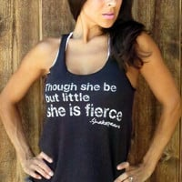 Though she be but little she is FIERCE by FiredaughterClothing