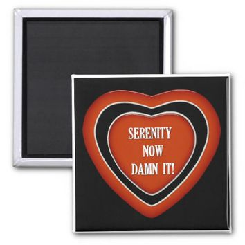 Serenity Now Damn it! Red Heart Magnet