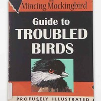 Guide to Troubled Birds By The Mincing Mockingbird