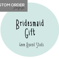 3 Personalized Bridesmaid Gifts, Stud Earrings, Choose Your Colors, Handmade jewelry, Made to Order