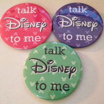 Talk Disney To Me 3 Inch Button