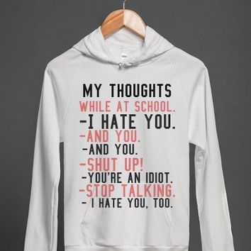 My Thoughts During School.  Hoodie  Skreened