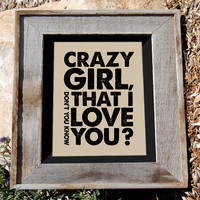 Eli Young Band Quote Print 8x10 Crazy Girl Don&#x27;t You by n2design