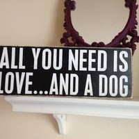 All You Need Is Love and a Dog  Hand by sugarcoatedsentiment