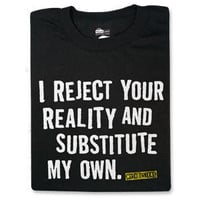 ThinkGeek :: MythBusters&#x27; Gear - I Reject Your Reality and Substitute My Own