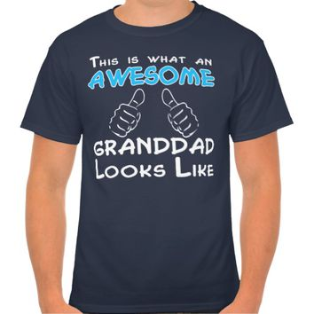 This is what an AWESOME GRANDDAD Looks Like tee.