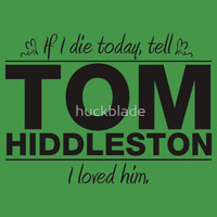 "Tom Hiddleston - ""If I Die"" Series (Black) T-Shirts & Hoodies"