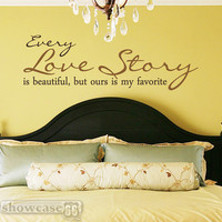 Every Love Story Is Beautiful But Ours Is My by showcase66