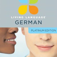 Platinum German: A complete beginner through advanced course, including coursebooks, audio CDs, online course, app, and eTutor access by Living Language, Diversified Publishing | Other Format
