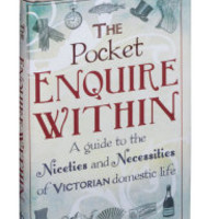 BBC America Shop - Enquire Within: A Guide to the Niceties and Necessities of Victorian Domestic Life
