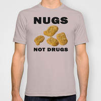 Nugs Not Drugs T-shirt by Glamfoxx | Society6