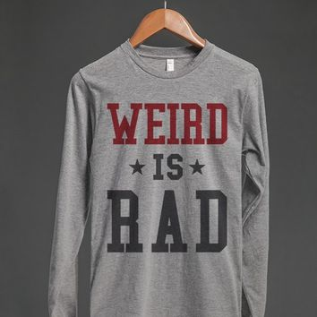 WEIRD IS RAD LONG SLEEVE T-SHIRT ID7252311