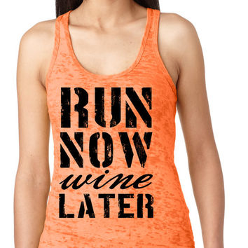 Run Now Wine Later Burnout Tank Top - Running Tank Top Womens Racerback. Motivational Running Tanks. Crossfit Tank Top.