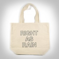 Right As Rain Tote Bag