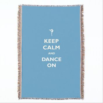 Keep Calm Dance On Blue Throw Blanket