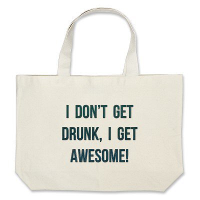 I Don't Get Drunk, I Get Awesome Tote Bag from Zazzle.com