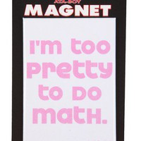 Too Pretty Refrigerator Magnet - New Arrivals - 1000023296 - Forever21