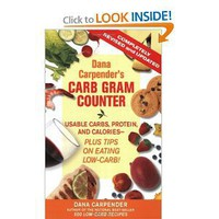 Dana Carpender's Carb Gram Counter: Usable Carbs, Protein, Fat, and Calories - Plus Tips on Eating Low-Carb! [Paperback]