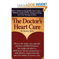 The Doctor's Heart Cure, Beyond the Modern Myths of Diet and Exercise: The Clinically-Proven Plan of Breakthrough Health Secrets That Helps You Build a Powerful, Disease-Free Heart [Paperback]