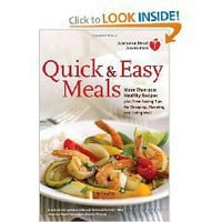 American Heart Association Quick & Easy Meals: More Than 200 Healthy Recipes Plus Time-Saving Tips for Shopping, Planning,...