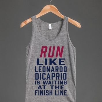 Run Like Leonardo DiCaprio Is Waiting For You At The Finish Line