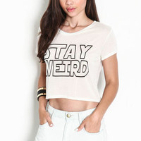 Stay Weird Crop Tee - LoveCulture