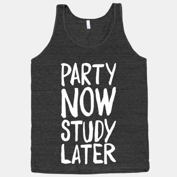 Party Now, Study Later