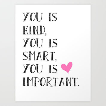 You is… Art Print by Amber Rose