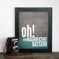 Magnificent Bastard Fathers Day Gift Silly by hairbrainedschemes
