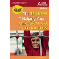 Ten Keys to Helping Your Child Grow Up with Diabetes, Second Edition [Paperback]