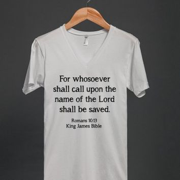 Romans 10:13 King James Bible Quote T Shirt - other colors and styles are available