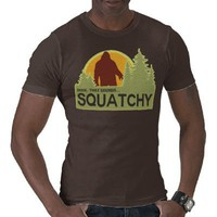 Dude, that sounds squatchy t-shirt from Zazzle.com
