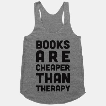 Books Are Cheaper Than Therapy
