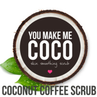 You Make Me Coco - Skin Smoothing Scrub